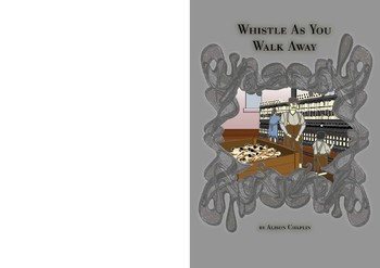 Drama Play Script, Whistle As You Walk Away (Victorian Britain, history)