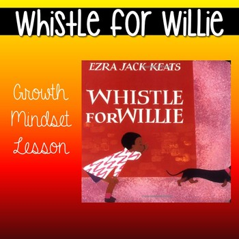 Whistle for Willie Growth Mindset Introduction
