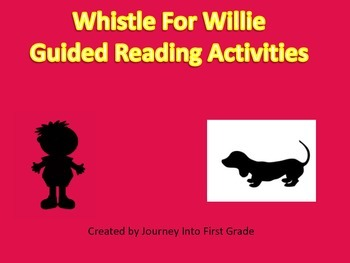 Whistle for Willie Guided Reading Activities (Journeys Unit 5)