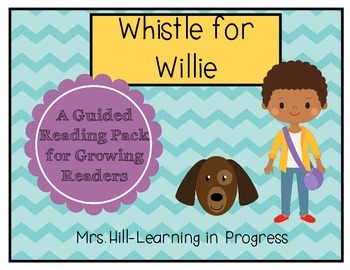 Whistle for Willie - Guided Reading for Growing Readers