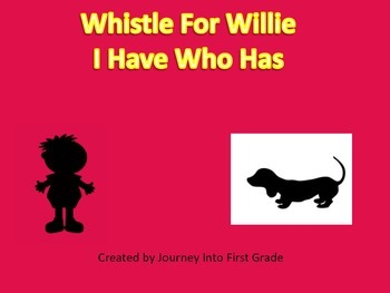 Whistle for Willie I Have Who Has (Journeys Unit 5)
