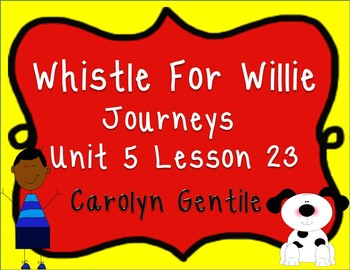 Whistle for Willie Journeys Unit 5 Lesson 23 First Grade S