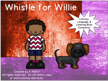 Whistle for Willie:  Literacy, Language and Listening Book