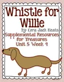 Whistle for Willie- Supplemental Resources for Treasures First Grade