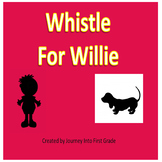 Whistle for Willie Journeys Unit 5 PowerPoint