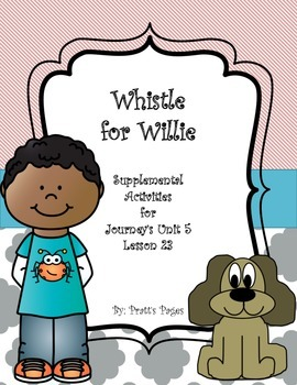 Whistle for Willie supplemental activities Journey's Unit 5 Lesson 23
