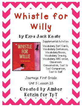 Whistle for Willy Supplemental Activities 1st Grade Journeys Unit 5, Lesson 23