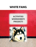 White Fang:  Activities, Worksheets, Projects