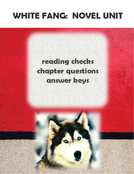 White Fang:  Chapter Quizzes and Reading Questions