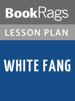 White Fang Lesson Plans