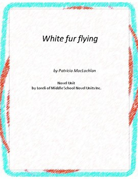 White Fur Flying  Literature and Grammar Unit