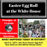 White House Easter Egg Roll Differentiated Reading Passage April 2