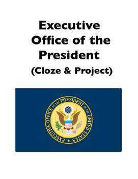 White House: Executive Office of the President (Cloze & Project)