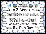 White House White-Out : A to Z Mysteries (Ron Roy) Novel Study / Comprehension