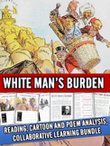 White Man's Burden - Cartoon and Poem Analysis Collaborative Bundle