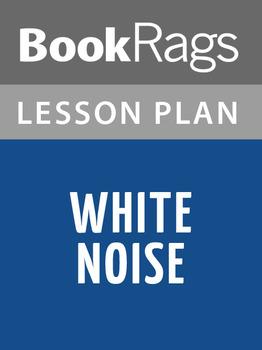 White Noise Lesson Plans