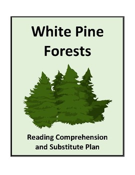White Pine Forests - Reading Comprehension and Substitute Plan