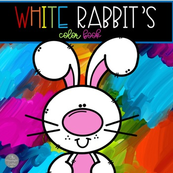 White Rabbit's Color Book A Color Mixing Unit for Pre-K