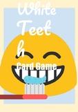 White Teeth Game