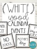Calendar Event & Holiday Cards- White Wood (*Editable*)
