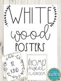 White Wood Posters (Includes *EDITABLE* file)