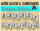 Farmhouse Banner Letters (Sunflowers and Wood)