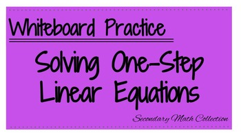 Whiteboard Practice Activity: Solving One-Step Linear Equations