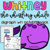 Digraph WH Printables, Centers & Games with Whitney the Whistling Whale