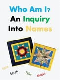 Who Am I? An Inquiry into Names (A Great Back to School Project)