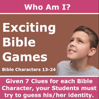 Who Am I? – Bible Characters 13 – 24
