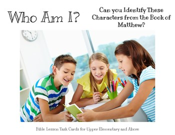 Who Am I?  Characters from the Book of Matthew Task Cards