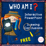 Who Am I? Editable PowerPoint | Drawing Conclusions
