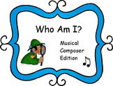 Who Am I?  Musical Composers