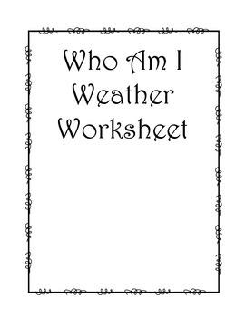 "Weather ""Who Am I"" Weather Worksheet"