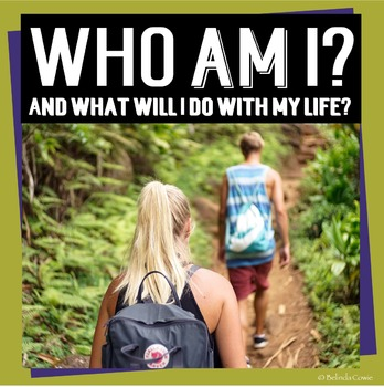 Who Am I & What Will I Do With My Life? A Social Skills &