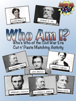 Who Am I?- Who's Who of the Civil War Era