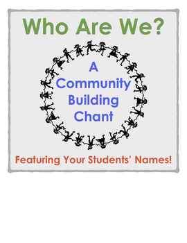 Who Are We?:  A Community-Building Chant Featuring Your Students' Names