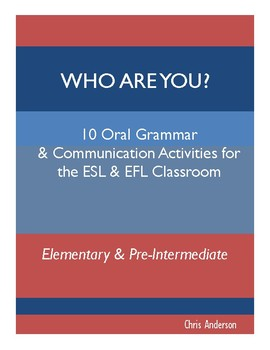 Who Are You? Oral Grammar and Communication Activities for ESL & EFL