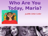 Who Are You Today, Maria? by Judith Ortiz Cofer- Study Packet