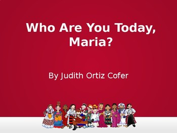 Who Are You Today, Maria? by Judith Ortiz Cofer - Supplemental Worksheets