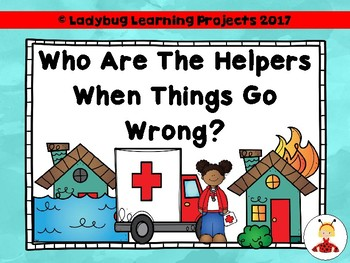 Who Are the Helpers When Things Go Wrong?  {Ladybug Learning Projects}