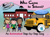 Who Came to School Today? - Animated Step-by-Step Song - S