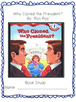 Who Cloned the President? Book Study