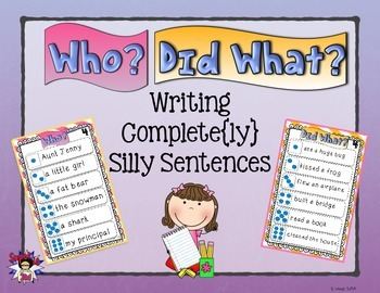 Who? Did What? Writing Complete{ly} Silly Sentences