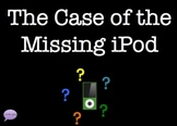 Who Dun It: The Case of the Missing iPod [ inferencing activity ]