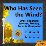 Orff Arrangement ~ Who Has Seen the Wind: Orff, Soprano Recorder, Rhythm, Melody