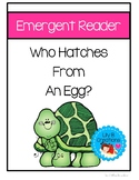 Who Hatches From An Egg? ~ Emergent Reader