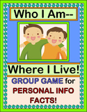 """""""Who I Am!  Where I Live!"""" --  Group Game for Personal Information Facts"""