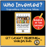 Who Invented...? An Engineering and Reading Bundle of Ten Lessons