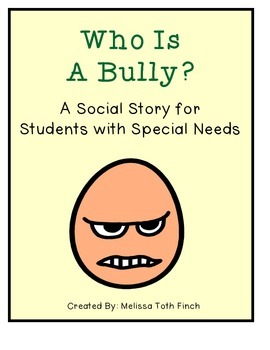 Who Is A Bully?- Social Story for Students with Special Needs